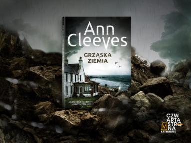 """""""Grząska ziemia"""" Ann Cleeves. Czy rozwiążesz tajemnicę kobiety w czerwonej sukience?"""