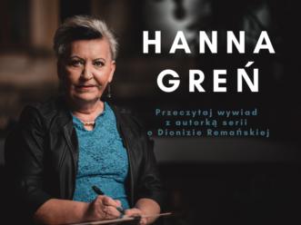 Trudne emocje są motywami zbrodni – wywiad z Hanną Greń