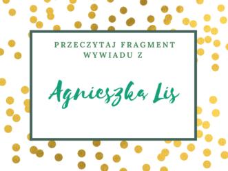 Przeczytaj fragment wywiadu z Agnieszką Lis