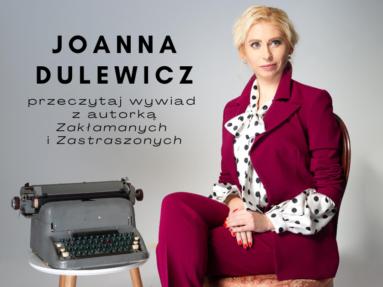 Strach w tej powieści odgrywa główną rolę – wywiad z Joanną Dulewicz