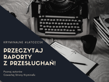 Kryminalne #latozCSK - poznaj bliżej autorów kryminałów i thrillerów Czwartej Strony! Część 2.