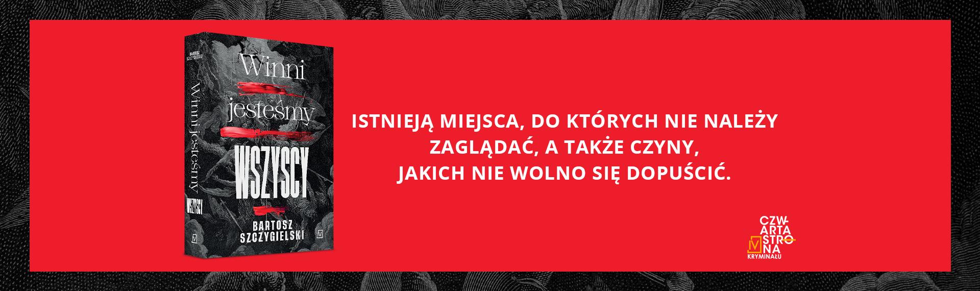 Bartosz Szczygielski Winni jesteśmy wszyscy
