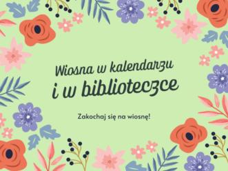 Wiosna w kalendarzu i w biblioteczce