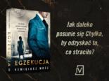 """Nadszedł czas """"Egzekucji"""". Nowy tom serii z Chyłką już 15 września!"""
